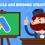 Here are a Few Google Ads Bidding Strategies You Must Follow